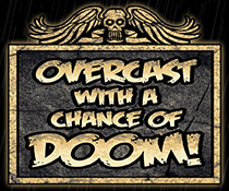 Overcast With A Chance of DOOM!